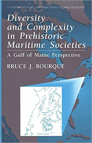Diversity and Complexity in Prehistoric Maritime Societies A Gulf Of Maine Perspective