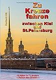 Zu Kreuze Fahren Zwischen Kiel Und Sankt Petersburg (German Edition)