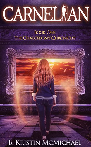 Carnelian (The Chalcedony Chronicles Book 1) by [McMichael, B. Kristin]