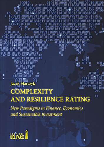 Complexity and Resilience Rating: New Paradigms in Finance, Economics and Sustainable Investment by [Jacek Marczyk]