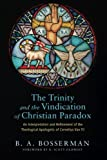 The Trinity and the Vindication of Christian Paradox:An Interpretation and Refinement of the Theological Apologetic of Cornelius Van Til