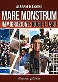 Image de Mare Monstrum: Immigrazione: Bugie e Tabù (Italian Edition)