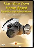 Start A Home-Based Digital Photography Business Starter Kit (Data DVD): Includes Videos, Training Manuals, Business Plan & Free Website templates