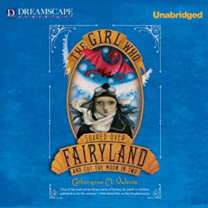 The Girl Who Soared Over Fairyland and Cut the Moon in Two Audiobook