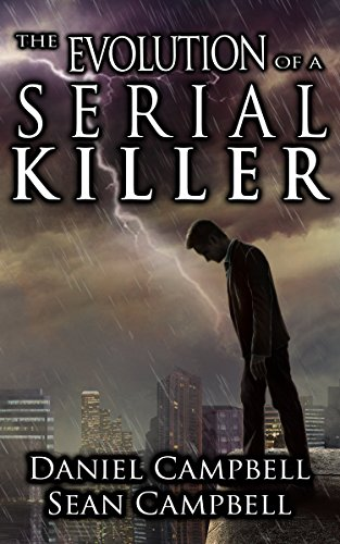 The Evolution of a Serial Killer (A DCI Morton Crime Novel Book 6) by [Campbell, Sean, Campbell, Daniel]