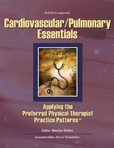 Cardiovascular/Pulmonary Essentials: Applying the Preferred Physical Therapist Practice Patterns(SM) (Essentials in Physical Therapy)