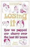 Losing It, Kate Monro, 1848314027