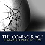 The Coming Race | Edward Bulwer Lytton