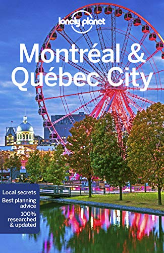 Lonely Planet Montreal & Quebec City (Travel Guide) (Lonely Planet Canada)