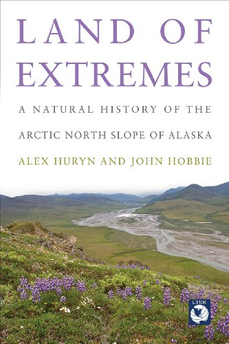 Land of Extremes: A Natural History of the Arctic North Slope of -