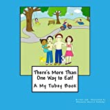 There's More Than One Way to Eat!: A My Tubey Book