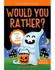 It's Laugh O'Clock - Would You Rather? Trick or Treat Edition: A Hilarious and Interactive Halloween Question & Answer Book for Boys and Girls Ages 6, 7, 8 , 9, 10, 11 Years Old - Gift for Kids