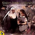 Sister Anne's Hands   Marybeth Lorbiecki