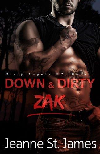 Down & Dirty: Zak (Dirty Angels MC)