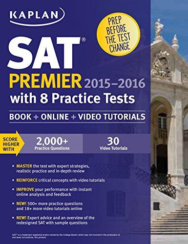 Download Kaplan SAT Premier 2015-2016 with 8 Practice Tests: Book + Online + Mobile (Kaplan Test Prep) Pdf