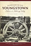 Remembering Youngstown: Tales from the Mahoning Valley (American Chronicles)