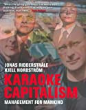 "Karaoke Capitalism: Management For Mankind (""Financial Times"") (""Financial Times"") (""Financial Times"") (Financial Times Series)"