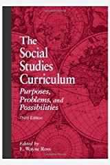 The Social Studies Curriculum: Purposes, Problems, and Possibilities, Third Edition Hardcover