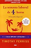 La semana laboral de 4 horas/ The 4-Hour Workweek (Spanish Edition) by Ferriss, Timothy (2009)