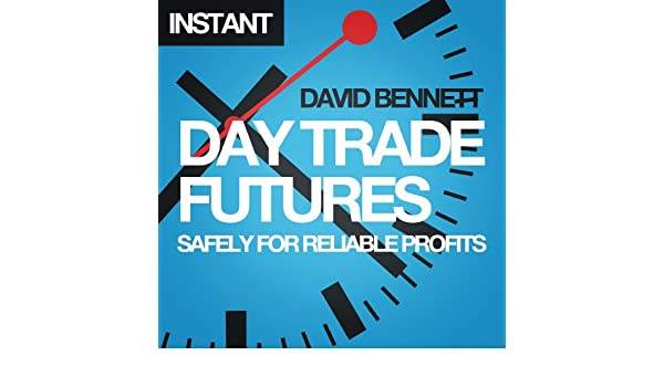 Amazon com: Day Trade Futures Safely For Reliable Profits