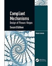 Compliant Mechanisms: Design of Flexure Hinges