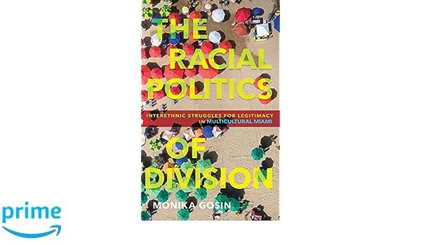 The Racial Politics of Division: Amazon.es: Monika Gosin ...