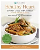 Cleveland Clinic Healthy Heart Lifestyle Guide and Cookbook, Cleveland Clinic Heart Center and Bonnie Sanders Polin, 0767921682