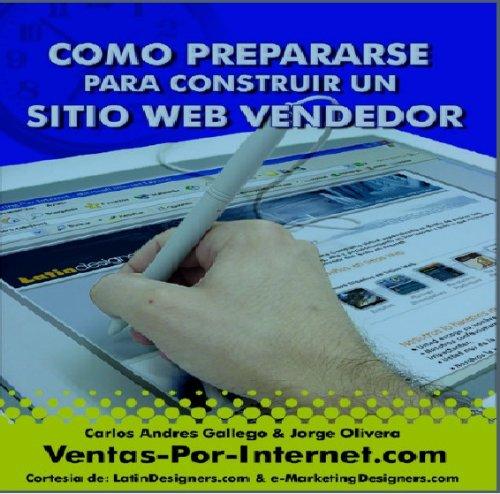 Descargar Libro Como Prepararse Para Construir Un Sitio Web Vendedor Carlos Andres Gallego