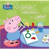 ¡George Empieza El Cole! Peppa Pig. Primeras Lecturas