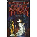 Daughter of the Empire: Riftwar Cycle: The Empire Trilogy, Book 1 | Raymond Feist,Janny Wurts