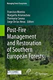 Post-Fire Management and Restoration of Southern European Forests (Managing Forest Ecosystems, Band 24)