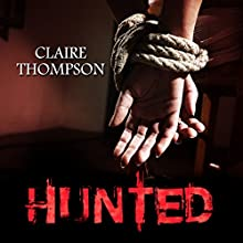 Hunted Audiobook by Claire Thompson Narrated by Josh Walker