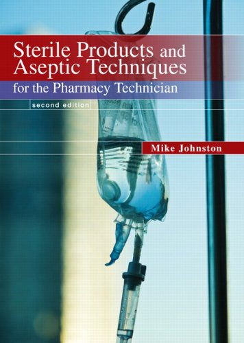 Sterile Products and Aseptic Techniques for the Pharmacy Technician (2nd Edition)