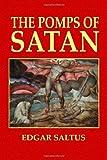 The Pomps of Satan, Edgar Saltus, 1494754584