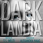 Darklandia | T. S. Welti