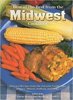 Book Best of the Best from the Midwest Cookbook: Selected Recipes from the Favorite Cookbooks of Iowa, Illinois, Indiana, and Ohio (Best of the Best Cookbook)