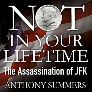 Not in Your Lifetime: The Assassination of JFK Hörbuch