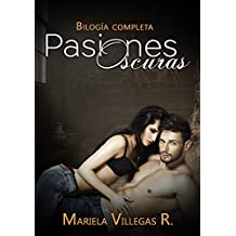 Bilogía Pasiones Oscuras: Edición Especial COMPLETA (Spanish Edition)