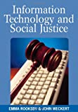 Information Technology and Social Justice, Emma Rooksby and John Weckert, 1591409683