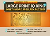 Large Print IQ KING Multi-Word Spellrex Puzzles