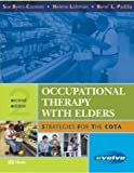 img - for By Sue Byers-Connon - Occupational Therapy with Elders: Strategies for the COTA: 2nd (second) Edition book / textbook / text book