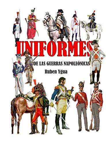 UNIFORMES DE LAS GUERRAS NAPOLEÓNICAS por Ruben Ygua
