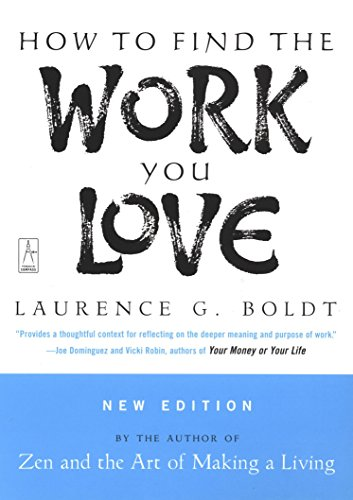 How to Find the Work You Love (Zen And The Art Of Making A Living)