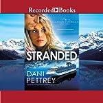 Stranded: Alaskan Courage, Book 3 | Dani Pettrey