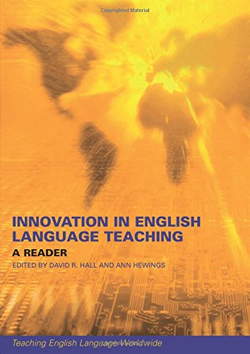 Innovation in English Language Teaching: A Reader (Teaching English Language Worldwide) by Routledge