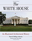 img - for The White House: An Illustrated Architectural History book / textbook / text book