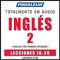 ESL Spanish Phase 2, Unit 16-20