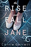 The Rise and Fall of Jane: A Modern Retelling of Jane Eyre