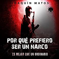 Por qué prefiero ser un narco: Es mejor que un ordinario (Las historias de la ciudad: La Frontera Series nº 1)