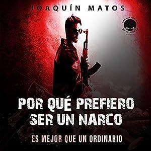 Por qué prefiero ser un narco: Es mejor que un ordinario (Las historias de la ciudad: La Frontera Series nº 1) Audiobook